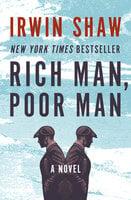 Rich Man, Poor Man - A Novel - Irwin Shaw
