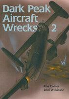 Dark Peak Aircraft Wrecks 2 - Roni Wilkinson, Ron Collier