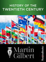 History of the Twentieth Century - Martin Gilbert