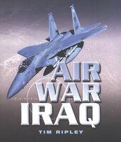 Air War Iraq - Tim Ripley