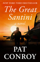 The Great Santini: A Novel - Pat Conroy