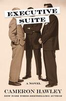 Executive Suite: A Novel - Cameron Hawley