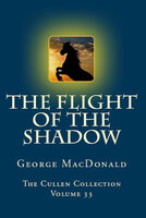 The Flight of the Shadow - George MacDonald