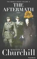 The World Crisis: The Aftermath - Winston S. Churchill