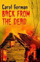 Back from the Dead - Carol Gorman