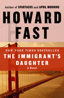 The Immigrant's Daughter: A Novel - Howard Fast