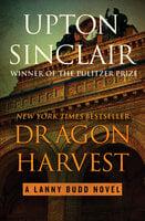 Dragon Harvest - Upton Sinclair