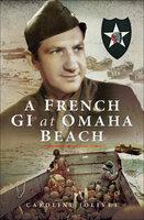 A French GI at Omaha Beach - Caroline Jolivet