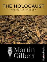 The Holocaust: The Human Tragedy - Martin Gilbert