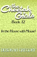 In the House with Mouse! - Deborah Gregory