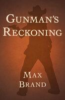 Gunman's Reckoning - Max Brand