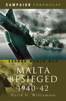 Malta Besieged, 1940–1942 - David G. Williamson