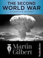 The Second World War: A Complete History - Martin Gilbert