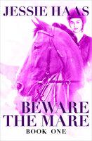 Beware the Mare - Jessie Haas