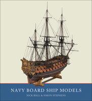 Navy Board Ship Models - Nick Ball, Simon Stephens