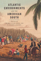 Atlantic Environments and the American South - Various Authors