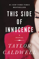 This Side of Innocence: A Novel - Taylor Caldwell