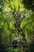Chance: And Other Gestures of the Hand of Fate - Nancy Springer