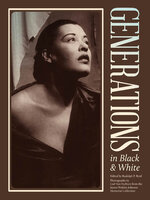 Generations in Black and White: Photographs from the James Weldon Johnson Memorial Collection - Various Authors