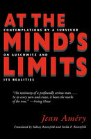 At the Mind's Limits: Contemplations by a Survivor on Auschwitz and Its Realities - Jean Améry