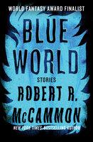 Blue World - Robert McCammon