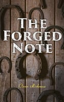 The Forged Note: A Romance - Oscar Micheaux