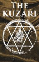The Kuzari: Book of Refutation and Proof on Behalf of the Despised Religion (Kitab al Khazari) - Judah Halevi