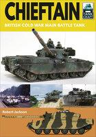 Chieftain: British Cold War Main Battle Tank - Robert Jackson