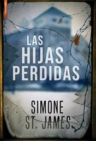 Las hijas perdidas - Simone St. James