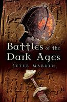 Battles of the Dark Ages - Peter Marren