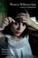 Women Without Men: A Novel of Modern Iran - Shahrnush Parsipur