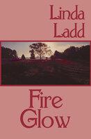 Fire Glow - Linda Ladd