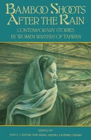 Bamboo Shoots After the Rain: Contemporary Stories by Women Writers of Taiwan - Various authors