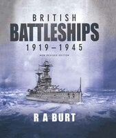 British Battleships 1919-1945 - R. A. Burt