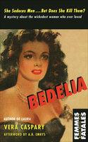 Bedelia - Vera Caspary