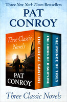 Three Classic Novels: The Great Santini, The Lords of Discipline, and The Prince of Tides - Pat Conroy