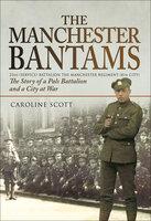 The Manchester Bantams - Caroline Scott