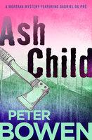 Ash Child - Peter Bowen