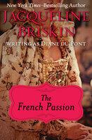 The French Passion - Jacqueline Briskin
