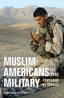 Muslim Americans in the Military: Centuries of Service - Edward E. Curtis