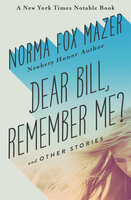 Dear Bill, Remember Me?: And Other Stories - Norma Fox Mazer
