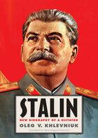 Stalin: New Biography of a Dictator - Oleg V. Khlevniuk