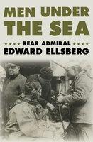 Men Under the Sea - Edward Ellsberg
