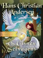 Os Cisnes Selvagens - Hans Christian Andersen