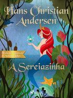 A Sereiazinha - Hans Christian Andersen
