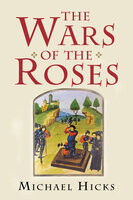 The Wars of the Roses - Michael Hicks