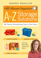 The One-Minute Organizer: A to Z Storage Solutions - Donna Smallin