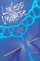 Lawless Universe: Science and the Hunt for Reality - Joe Rosen