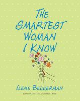 The Smartest Woman I Know - Ilene Beckerman