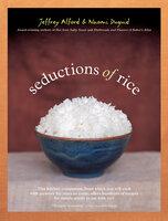 Seductions of Rice - Naomi Duguid, Jeffrey Alford